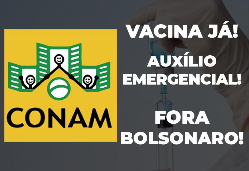 CONAM defende: Vacinação já! Auxílio Emergencial e Fora Bolsonaro