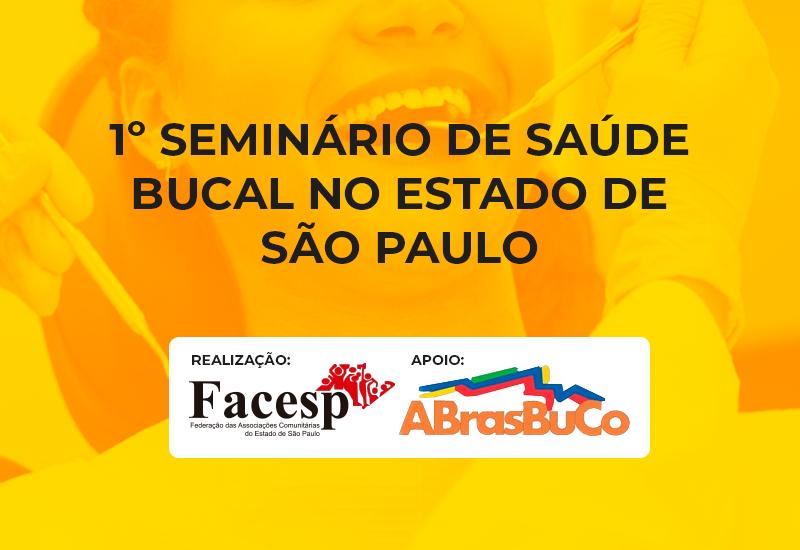 """FACESP realiza """"1º Seminário de Saúde Bucal no Estado de São Paulo"""", e cria o Movimento """"Bucaleiros"""""""